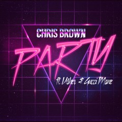 Party - Chris Brown Feat. Gucci Mane & Usher
