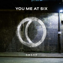 Swear - You Me At Six