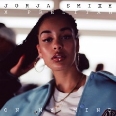 On My Mind - Jorja Smith X Preditah