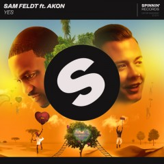 Yes - Sam Feldt Feat. Akon