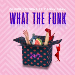 What The Funk - Oliver Heldens feat. Danny Shah