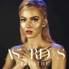 Breathe - Astrid S