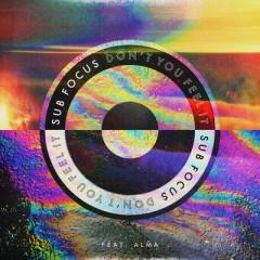 Don't You Feel It - Sub Focus feat. Alma