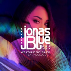 We Could Go Back - Jonas Blue feat. Moelogo