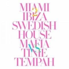 Miami 2 Ibiza - Swedish House Mafia Vs Tinie Tempah
