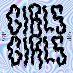 Girls Girls - Icona Pop