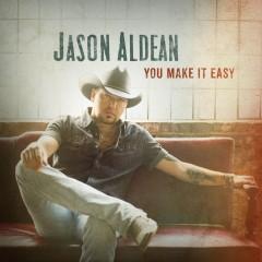 You Make It Easy - Jason Aldean