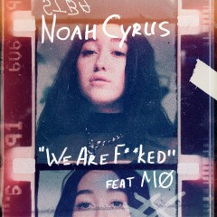 We Are... - Noah Cyrus feat. MO