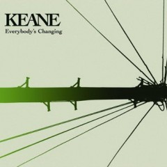 Everybody's Changing - Keane