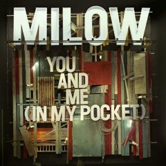 You And Me (In My Pocket) - Milow
