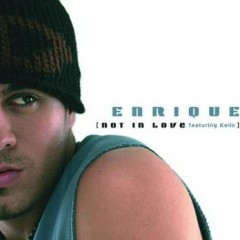 Not In Love - Enrique Iglesias feat. Kelis