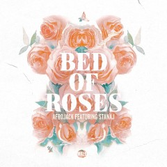 Bed Of Roses - Afrojack Feat. Stanaj