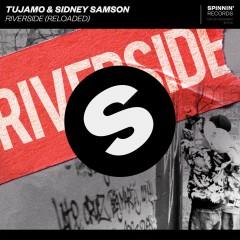 Riverside (Reloaded) - Tujamo & Sidney Samson