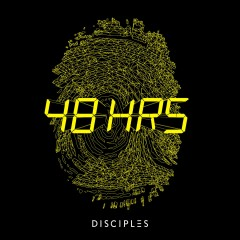 48Hrs - Disciples