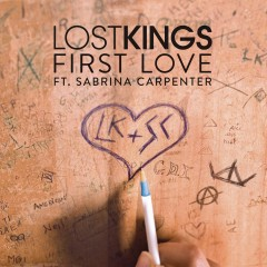 First Love - Lost Kings feat. Sabrina Carpenter