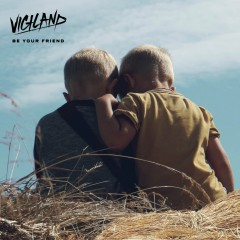 Be Your Friend - Vigiland