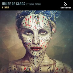 House Of Cards - Kshmr feat. Sidnie Tipton