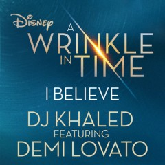I Believe - Dj Khaled Feat. Demi Lovato