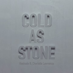 Cold As Stone - Kaskade Feat. Charlotte Lawrence