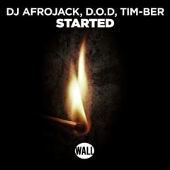 Started - Dj Afrojack, D.O.D. & Tim-Ber