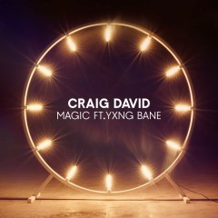 Magic - Craig David Feat. Yxng Bane