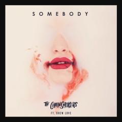 Somebody - Chainsmokers & Drew Love