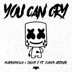 You Can Cry - Marshmello & Juicy J Feat. James Arthur