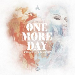 One More Day - Afrojack Feat. Jewelz & Sparks