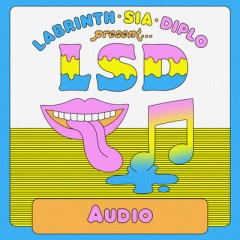 Audio - Lsd Feat. Sia, Diplo & Labrinth