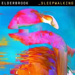 Sleepwalking - Elderbrook