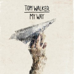 My Way - Tom Walker