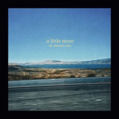 A Little More - Alessia Cara