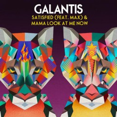 Mama Look At Me Now - Galantis