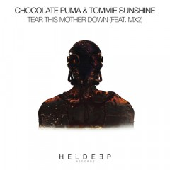 Tear This Mother Down - Chocolate Puma & Tommie Sunshine feat. Mx2
