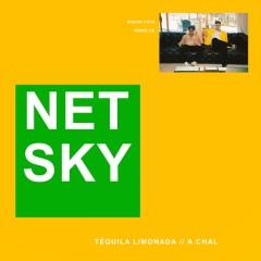 Tequila Limonada - Netsky Feat. A.Chal