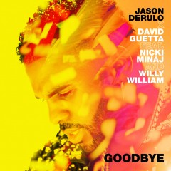 Goodbye - Jason Derulo Feat. David Guetta, Nicki Minaj & Willy Williams