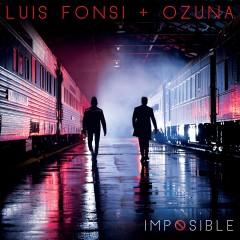Imposible - Luis Fonsi & Ozuna