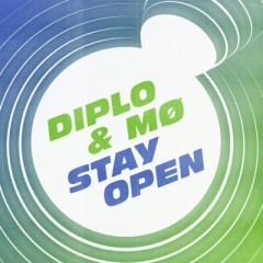 Stay Open - Diplo & Mo Feat. Ivan Dorn
