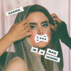 L Is A Bad Word - Kiiara