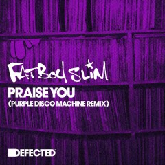Praise You (Remix) - Fatboy Slim