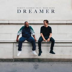 Dreamer - Martin Garrix feat. Mike Yung