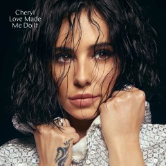 Love Made Me Do It - Cheryl Cole