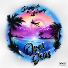 Overseas - Desiigner Feat. Lil Pump