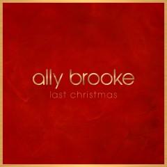 Last Christmas - Ally Brooke