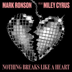 Nothing Breaks Like A Heart - Mark Ronson Feat. Miley Cyrus