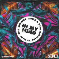 In My Mind - Sunnery James & Ryan Marciano Vs. Marc Volt