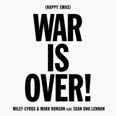 Happy Xmas (War Is Over) - Miley Cyrus & Mark Ronson feat. Sean Ono Lennon