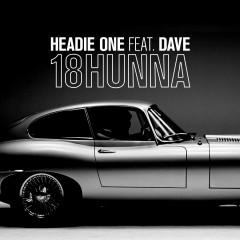 18Hunna - Headie One feat. Dave