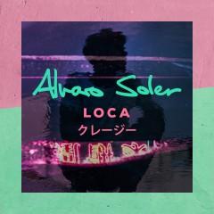 Loca - Alvaro Soler