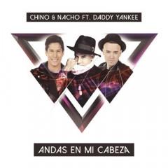Andas En Mi Cabeza - Chino & Nacho feat. Daddy Yankee